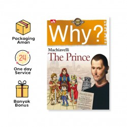 WHY? THE PRINCE (MACHIAVELLI)