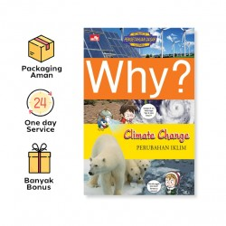 WHY? CLIMATE CHANGE - PERUBAHAN IKLIM