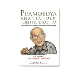 Pramoedya Ananta Toer, Politik & Sastra