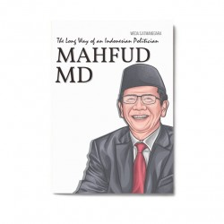 Mahfud Md: The Long Way Of An Indonesian Politician