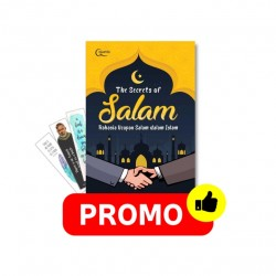 The Secrets Of Salam: Rahasia Ucapan Salam Dalam Islam