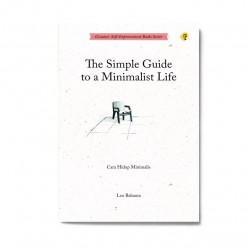 The Simple Guide To A Minimalist Life