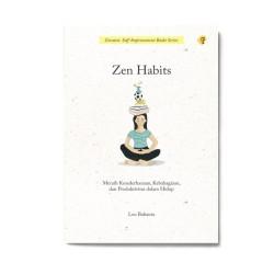 Zen Habits: Meraih Kesederhanaan, Kebahagiaan, Dan Produktivitas Dalam Hidup