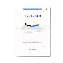The One Skill: Mengubah Hidup Dengan Bersikap Lepas