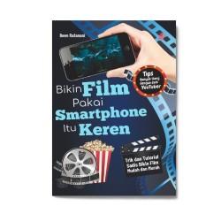 Bikin Film Pakai Smartphone Itu Keren